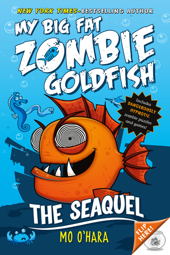 The SeaQuel: My Big Fat Zombie Goldfish