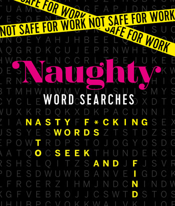 Not Safe for Work: Naughty Word Searches