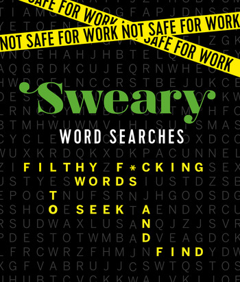 Not Safe for Work: Sweary Word Searches
