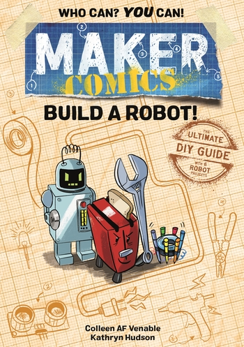 Maker Comics: Build a Robot!