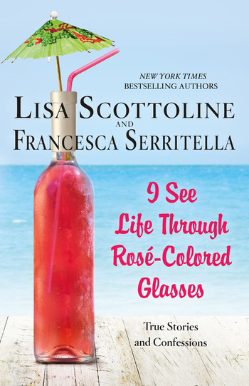 I See Life Through Rosé-Colored Glasses