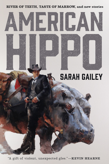 American Hippo by Sarah Gailey