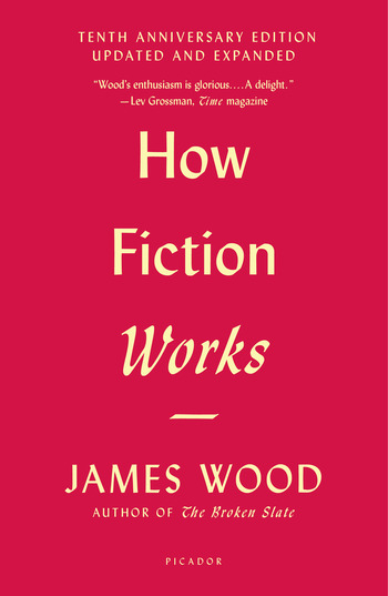 How Fiction Works (Tenth Anniversary Edition)