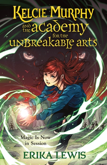 Kelcie Murphy and the Academy for the Unbreakable Arts