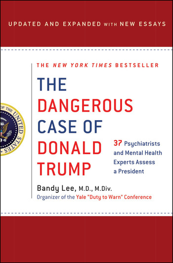 The Dangerous Case of Donald Trump