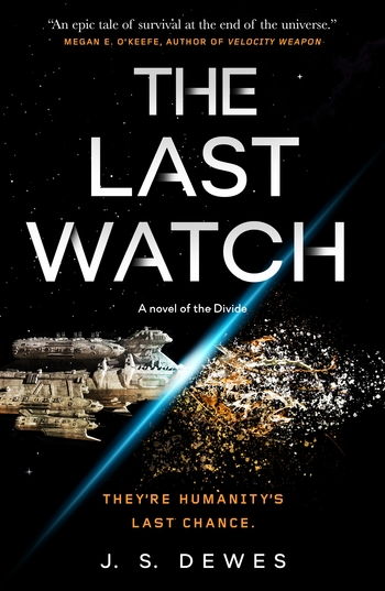 The Last Watch by J. S. Dewes