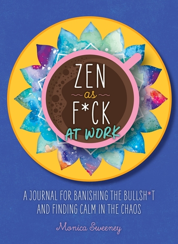 Zen as F*ck at Work