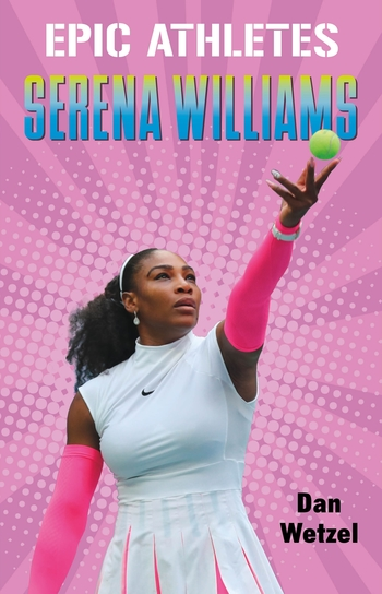 Epic Athletes: Serena Williams