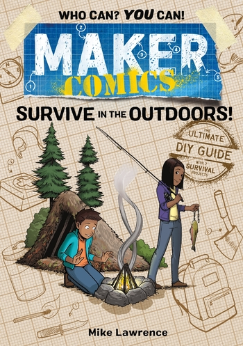 Maker Comics: Survive in the Outdoors!
