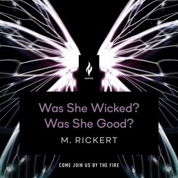 Was She Wicked? Was She Good?