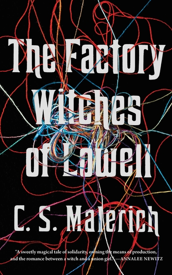 The Factory Witches of Lowell by C. S. Malerich