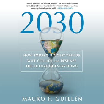 2030: How Today's Biggest Trends Will Collide and Reshape the Future of Everything
