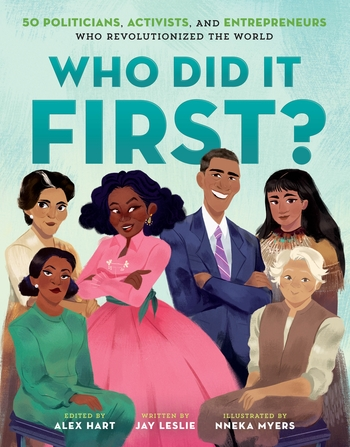 Who Did It First? 50 Politicians, Activists, and Entrepreneurs Who Revolutionized the World
