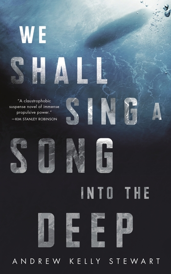 We Shall Sing a Song Into the Deep by Andrew Kelly Stewart