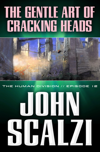 The Human Division #12: The Gentle Art of Cracking Heads